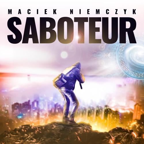 Maciek Niemczyk – Saboteur [feat. Ryan Lucas]