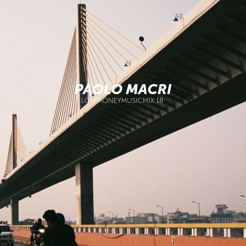 LOWMONEYMUSICMIX - 18 Paolo Macrì