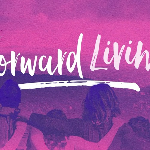 FORWARD LIVING - 5th Jan 2019 AM - Pastor Nick Serb