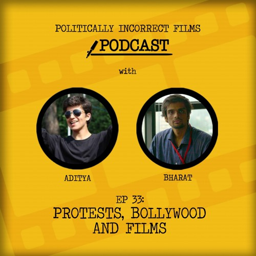 Episode 33: Protests, Bollywood & Films