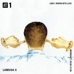 Lamusa II 30/12/19 - NTS Radio