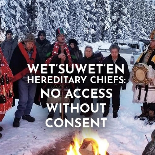 No access without consent w/ Wet'suwet'en Hereditary Chief Namoks