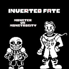 Inverted Fate - Monster Vs Monstrosity (Unofficial)