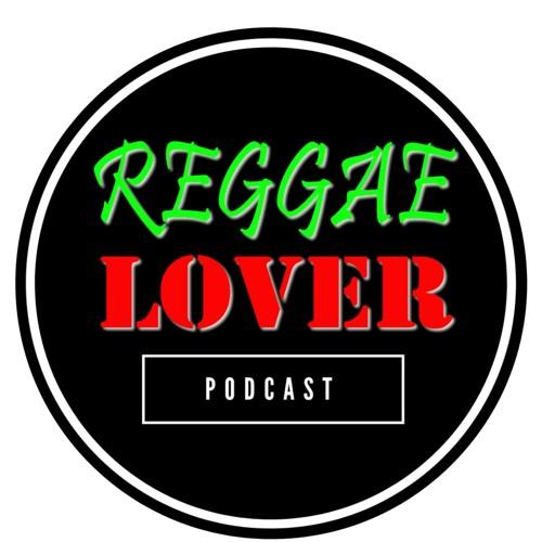 Reggae Lover Podcast 2020 (Season 5)