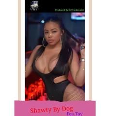 SHAWTY BY DOG Fea.Tay