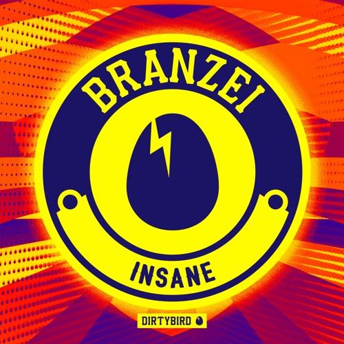 Branzei - Insane [BIRDFEED EXCLUSIVE]