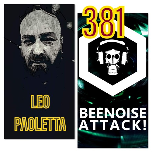 Beenoise Attack Episode 381 With Leo Paoletta