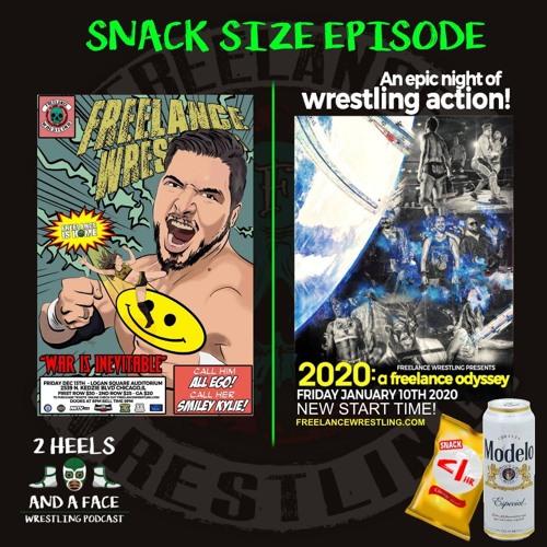 SnackSize - Freelance Wrestling - War is Inevitable - 2020 A Freelance Odyssey