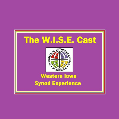 The WISECast-The Western Iowa Synod Experience