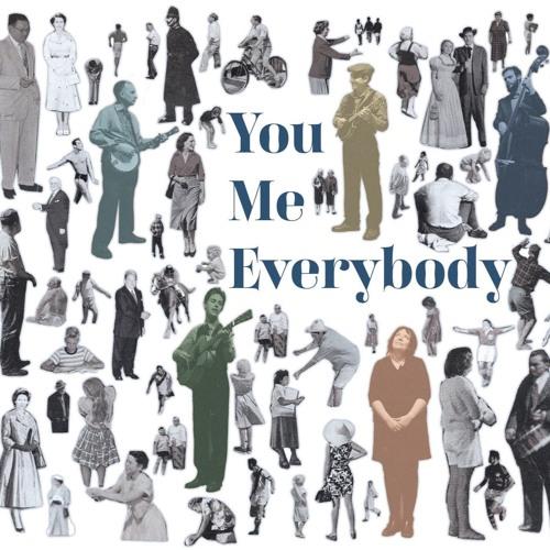 You, Me, Everybody