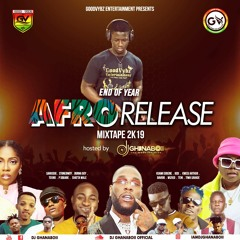 END OF YEAR AFRO RELEASE MIXTAPE 2k19