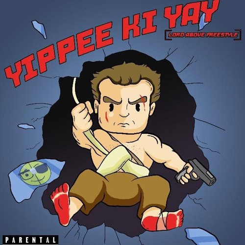 Yippee Ki Yay! [Lord Above Freestyle]