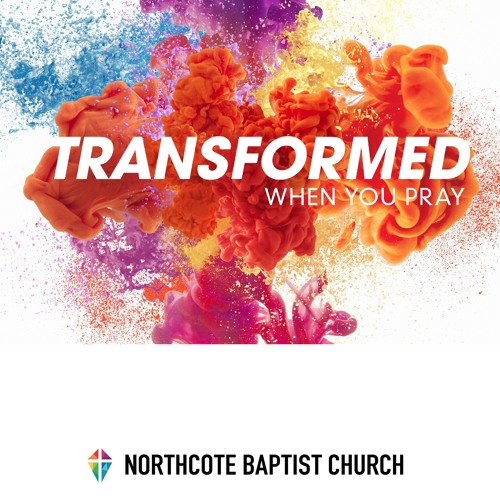 Transformed - When You Pray
