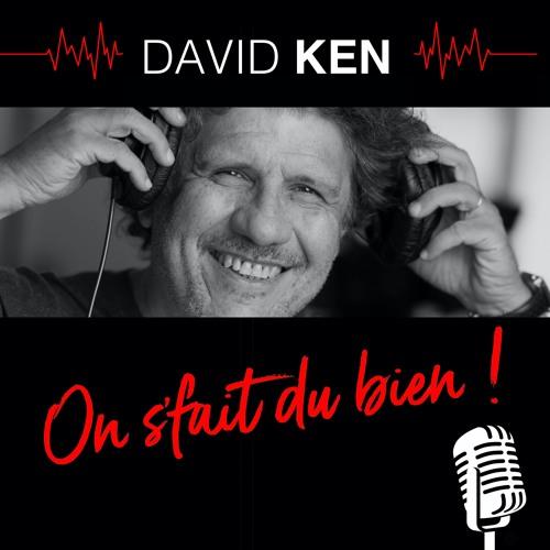 """PODCAST """"On s'fait du bien"""" David Ken"""