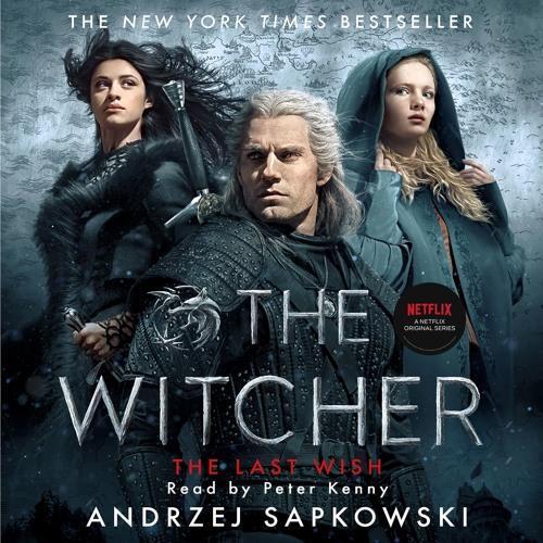 THE LAST WISH by Andrzej Sapkowski, read by Peter Kenny