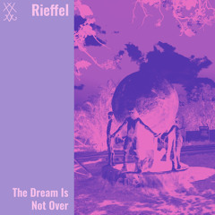 Rieffel - The Dream Is Not Over