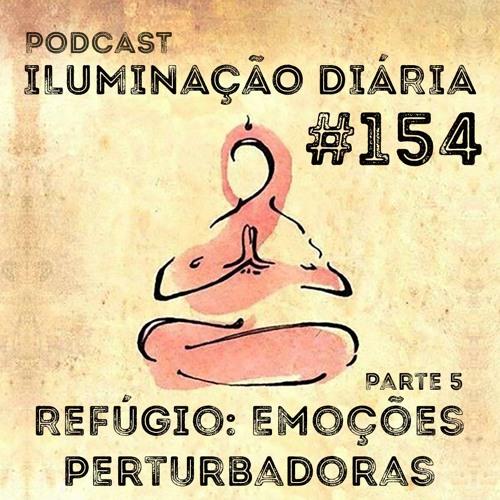 #154 - Refugio - Emoções Perturbadoras - Parte 5