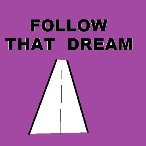 THE FOLLOW THAT DREAM RADIO SHOW 1  - Believing In Yourself