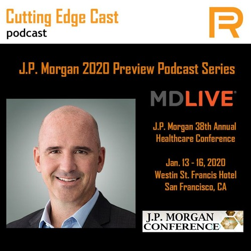 J.P. Morgan Preview Podcast - MDLIVE