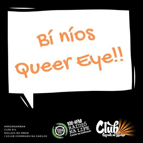 Meon na mBan: Nollaig na mBan - bí níos Queer Eye!