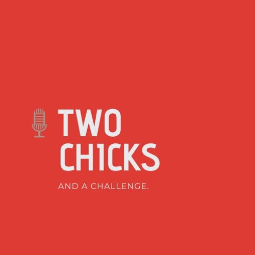 Two Chicks Episode 2 - Goal Setting and Slaying in 2020