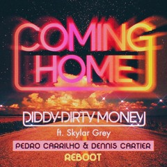 Diddy Dirty Money - Coming Home (Pedro Carrilho & Dennis Cartier Reboot)