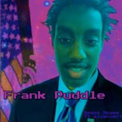 FRANK PUDDLE FT alienvert (prod.constant)