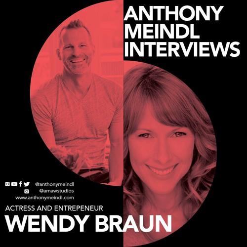 Anthony Interviews: Wendy Braun