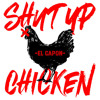 Download El Capon - Shut Up Chicken (Extended Mix) Mp3