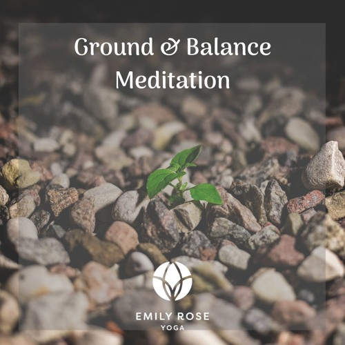 Ground & Balance Meditation - Dealing With Anxiety & Overwhelm