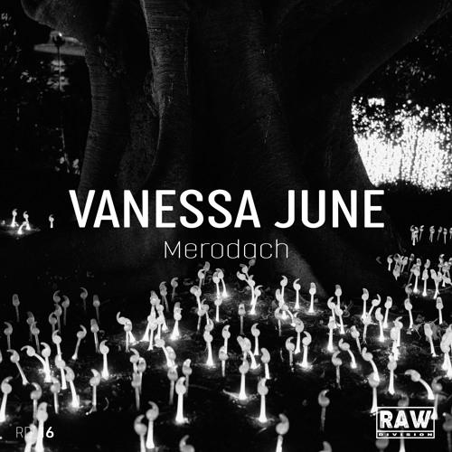 Vanessa June - Merodach (Original Mix) - SNIPPET