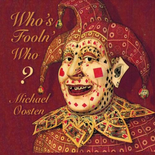 "I Like It - Michael Oosten ""Who's Fooln' Who?"""