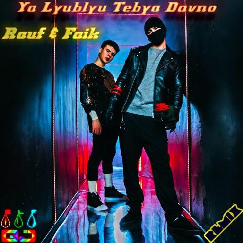 Rauf Faik Ya Lyublyu Tebya Davno Djelf Remix By Dj Elf