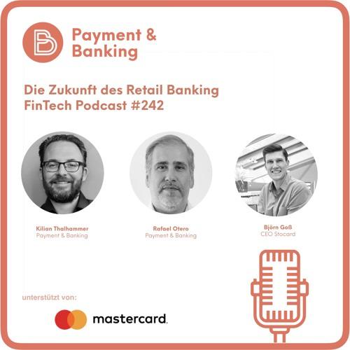 Die Zukunft des Retail Bankings - FinTech Podcast #242