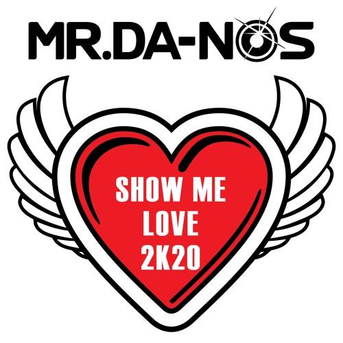 Mr.Da-Nos - Show Me Love 2K20 (Radio Edit)