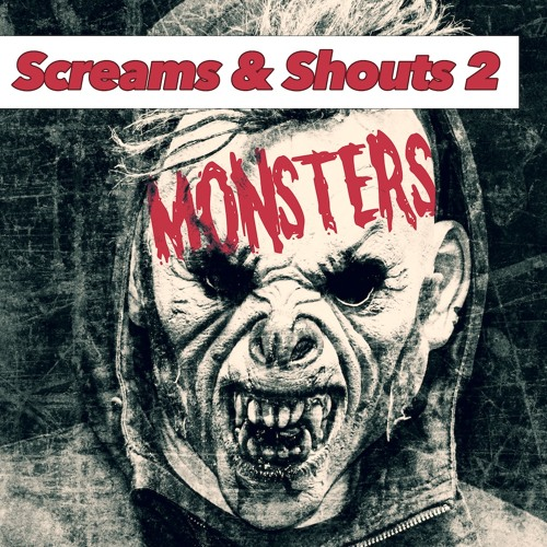 Screams And Shouts 2 - Monsters -Preview