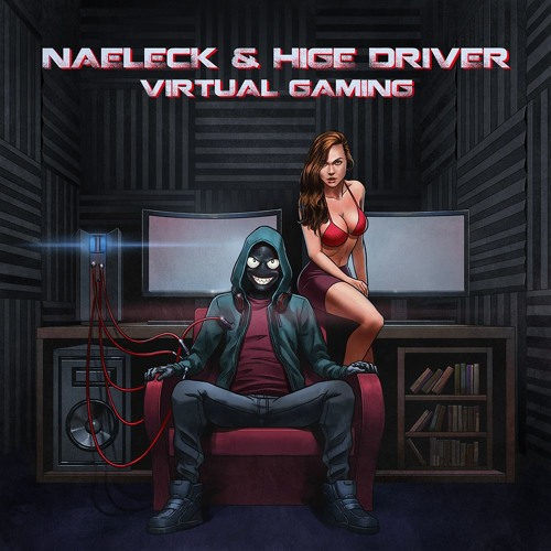 Naeleck & Hige Driver - Virtual Gaming
