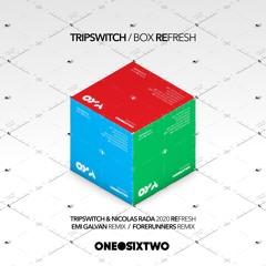 Tripswitch - Box Fresh (Emi Galvan Remix)
