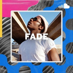 New Hip-House and Electronic R&B: Fade