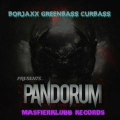 BORJAXX, GREENBASS, CURBASS - PANDORÜM (PROMO)