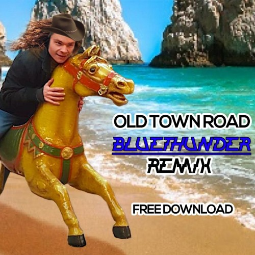 Lil Nas X - Old Town Road ft. Billy Ray Cyrus (Bluethunder remix)