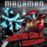 Ghetto Soul Sessions returns mixed by MegaMen NYC Artwork