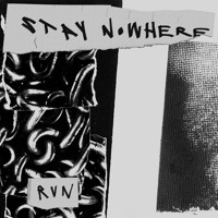 Stay Nowhere - Run