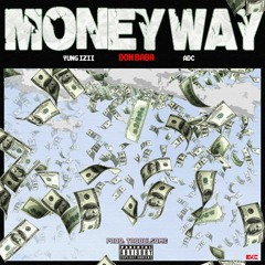 Moneyway (Feat. Yung Izii & ADC)