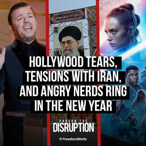 Hollywood Tears, Tensions with Iran, and Angry Nerds Ring in the New Year | Ep. 011