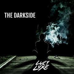 LUCY LUXE - The Darkside (Original Mix)