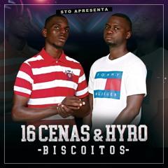 16 Cenas & Hyro - Biscoitos feat. Ramadenny Picasso (Prod. by Scoco Boy Beats)