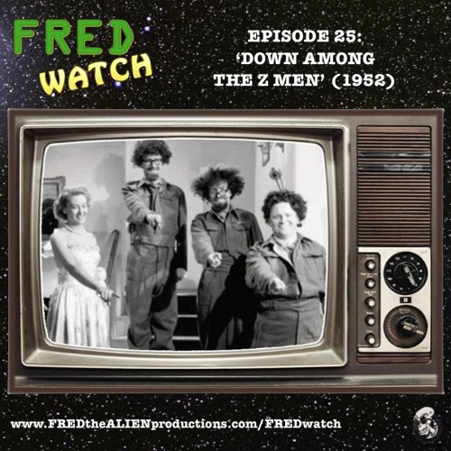 FRED Watch Episode 25: Down Among the Z Men (1952)