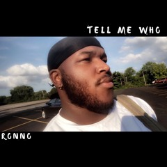 Tell Me Who ft. Ronno
