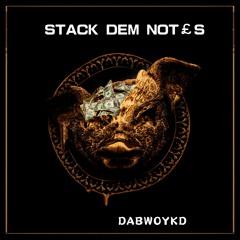 Dabwoykd - Stack Dem Notes